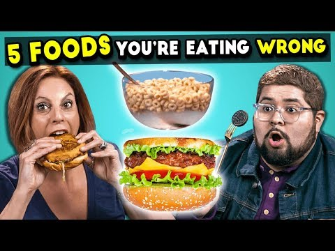 5 Foods You're Eating Wrong #2   The 10s