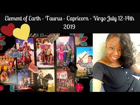 🌍Earth Signs✴️Weekend Love and General July 12th 14th 2019