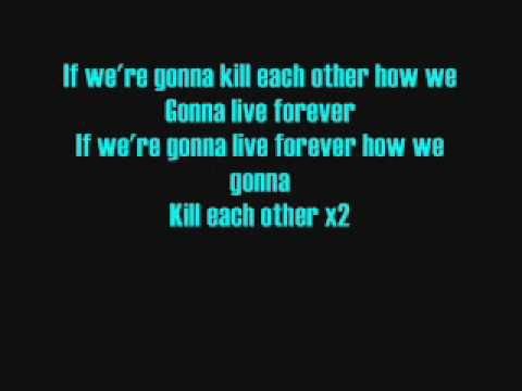 Scars On Broadway Kill Each Other/Live Forever Lyrics