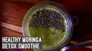 Moringa Detox Smoothie   Healthy Quick & Easy Breakfast Recipe  Super Green Drink   Weight Loss
