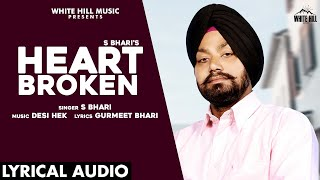 Heart Broken (Lyrical Audio) | S Bhari | New Punjabi Song 2020 | White Hill Music