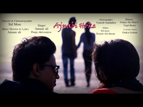 Ajnabi hoke Official Video | D Minors The Band | New Romantic Song 2016 | Pooja & Amaan