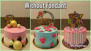 Birthday Cake Ideas For Women | 18+ Birthday Cake Compilation | Without Fondant | Easy And Elegant