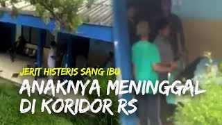 Jerit Histeris sang Ibu dari Pemuda yang Tewas di Koridor RS Disebut Tak Segera Ditangani