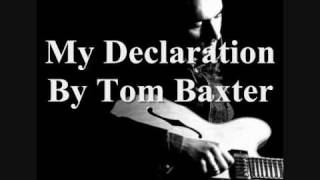 My Declaration By Tom Baxter