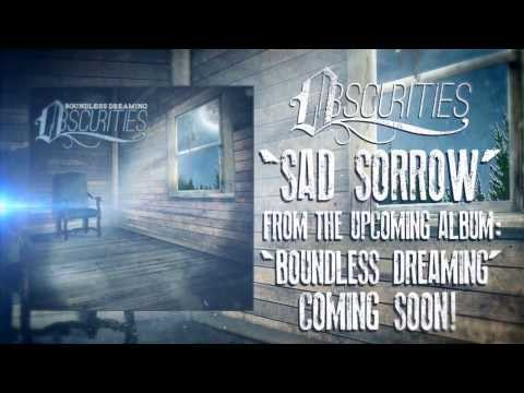 Obscurities - Sad Sorrow (Official Lyric Video)