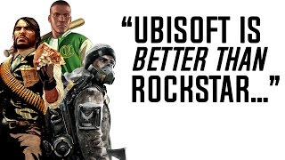 """Ubisoft Is Better Than Rockstar Games..."""