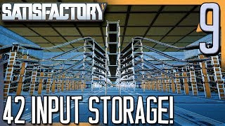 42 INPUTS TO STORAGE! | Satisfactory Gameplay/Let's Play E9