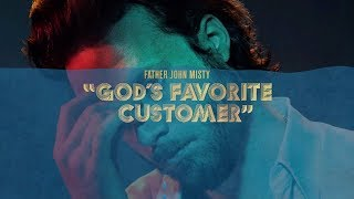 "Father John Misty - ""God's Favorite Customer"" [Full Album]"