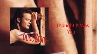 Doug Stone - I Thought It Was You