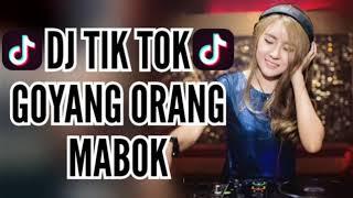 Gambar cover DJ GOYANG ORANG MABOK 2018 TIK TOK MANTAP JIWA