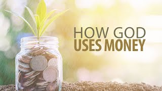 How God Uses Money