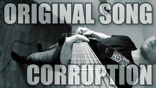 Original Song - CORRUPTION // Metal