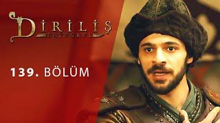episode 139 from Dirilis Ertugrul