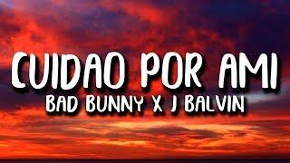 Bad Bunny X J. Balvin   CUIDAO POR AHI (Letra)