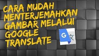 Tips - Cara Mudah Menterjemahkan Gambar Melalui Google Translate