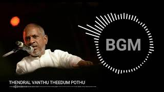 Ilaiyaraja Ringtone-Thendral Vanthu Theendum Pothu Bgm