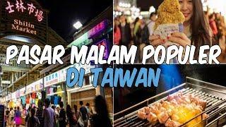 5 Pasar Malam yang Populer di Taipei, Cocok untuk Penggila Kuliner