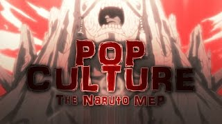 POP CULTURE!!「Naruto Mep」