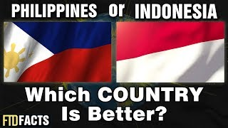 PHILIPPINES or INDONESIA - Which Country is Better?