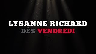 Ce vendredi: Lysanne Richard