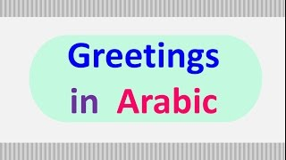 Say it in arabic greetings greetings in arabic learn arabic m4hsunfo