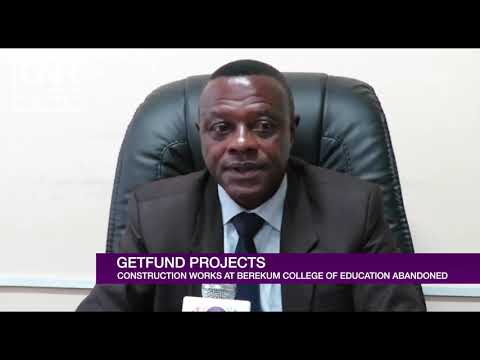 GETFund project at Berekum College of Education abandoned