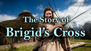 The Story of Brigid's Cross – from folklore to Christianity