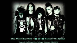 The 69 Eyes - Still Waters Run Deep (The Enigma TNG Remix)
