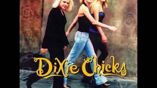 Dixie Chicks - Am I the Only One