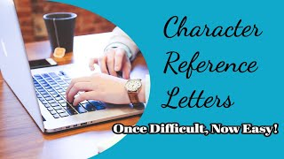Character Reference Letters | Once Difficult, Now Easy!