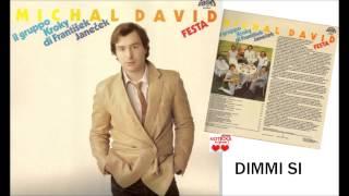 Michal David - Dimmi si