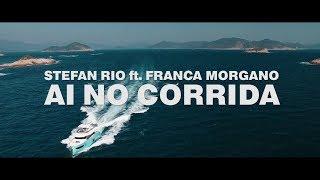 Stefan Rio Feat. Franca Morgano - Ai No Corrida (Official Video)