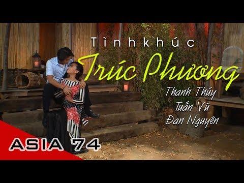 Liên Khúc Trúc Phương | Thanh Thúy, Tuấn Vũ, Đan Nguyên | Asia 74