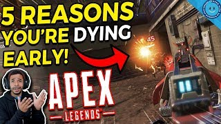 5 Reasons You're DYING EARLY In Apex Legends! | Common Mistakes and Tips!