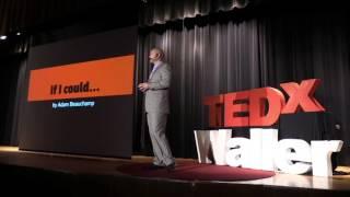 If I could... | Adam Beauchamp | TEDxWallerMiddleSchool