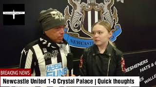Newcastle United 1-0 Crystal Palace | Quick thoughts