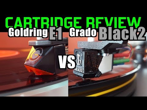 Goldring E1 vs Grado Black2 - Reviews & Shoot-Out