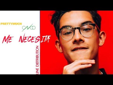 PRETTYMUCH  & CNCO - Me necesita (Line Distribution)
