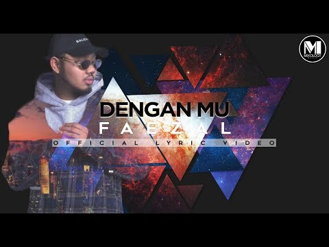 Faezal - Denganmu (Official Lyric Video) Mp3