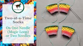 Two at a Time Socks on One Needle (Magic Loop) or Two