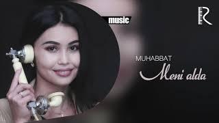 Muhabbat - Meni alda | Мухаббат - Мени алда (music verson)