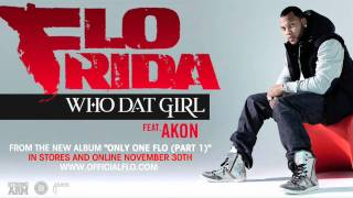 Flo Rida - Who Dat Girl ft. Akon [Audio]