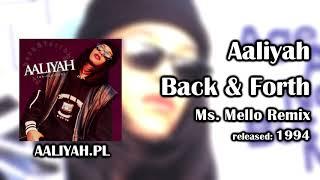 Aaliyah - Back & Forth (Ms. Mello Remix) [Aaliyah.pl]