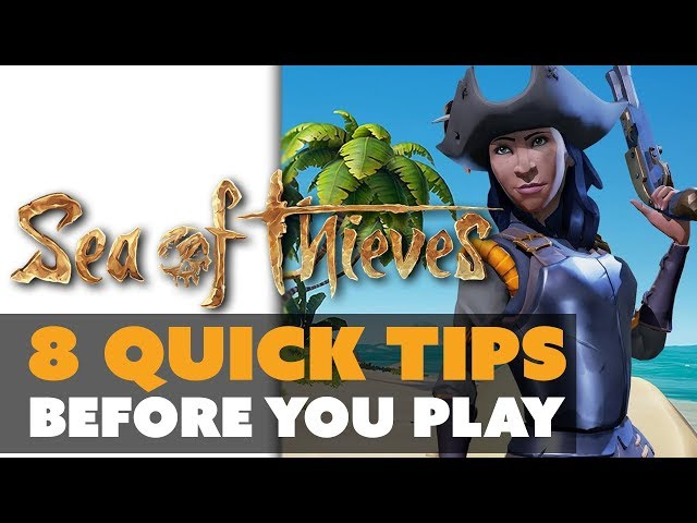 8 Quick Tips for Sea of Thieves! - The Know