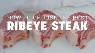 Butchery 101: How to Choose the Best Ribeye Steak