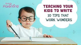 How to Teach Kids to Write - 10 Easy Tips to Get Started