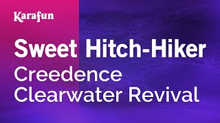 Karaoke Sweet Hitch Hiker   Creedence Clearwater Revival *