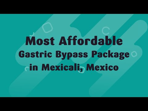 Most-Affordable-Gastric-Bypass-Package-in-Mexicali-Mexico