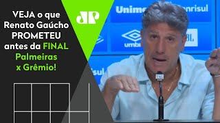 """""""Final com o Palmeiras? Fiquem tranquilos que…"""" Veja o que Renato Gaúcho disse!"""